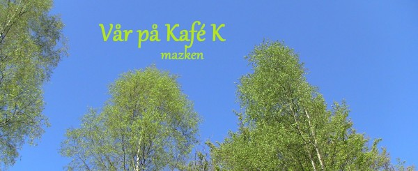 Vår på Kafé K_mazken0