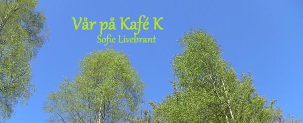 Vår på Kafé K_Sofie Livebrant0