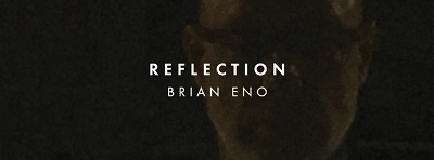 1701_brianeno-reflection