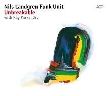 KKuriren_Unbreakable-Nils Landgren Funk Unit