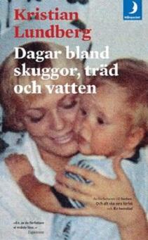 KKuriren_Dagar bland skuggor träd och vatten-Kristian Lundberg