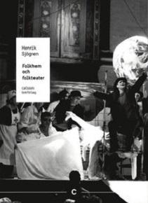 KKuriren_Folkhem och folkteater-Henrik Sjögren