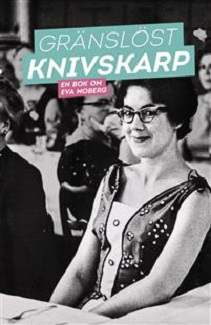 KKuriren_Gränslöst knivskarp om Eva Moberg