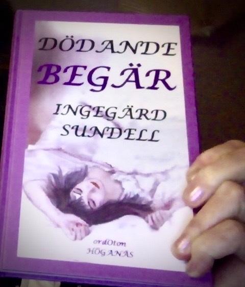 Dödande begär av Ingegärd Sundell_med hand