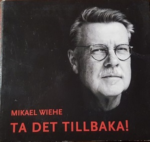 Mikael Wiehe_Ta det tillbaka_300