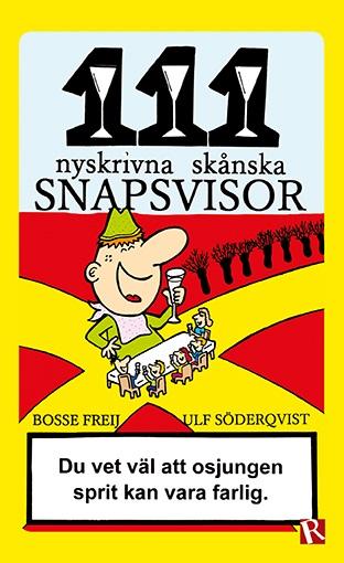 111 nyskrivna skånska snapsvisor_Freij & Söderqvist